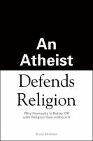 An Atheist Defends Religion