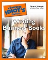 The Complete Idiot's Guide to Writing Business Books