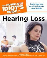 The Complete Idiot's Guide To Hearing Loss