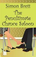 The Penultimate Chance Saloon