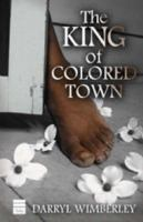 The King of Colored Town