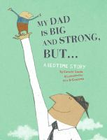 My Dad Is Big and Strong, but