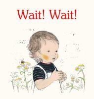 Wait! Wait!