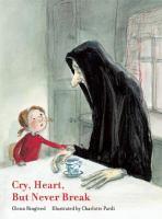 Cry Heart, but Never Break