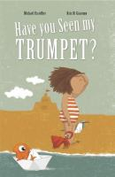 Have You Seen My Trumpet?