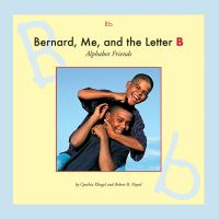Bernard, Me, and the Letter B