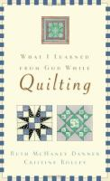 What I Learned From God While-- Quilting