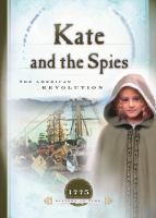 Kate and the Spies : the American Revolution