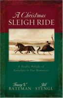 A Christmas sleigh ride : a double delight of nostalgia in two romances