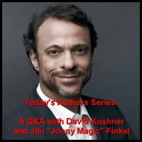 "A Q & A With David Kushner and Jon ""Jonny Magic"" Finkel"