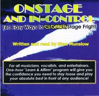 Onstage and In-control:  Ten Easy Ways to Clobber Stage Fright