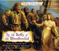 In the Belly of the Bloodhound: Being An Account of A Particularly Peculiar Adventure in the Life of Jacky Faber