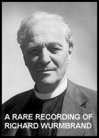 A Rare Recording of Richard Wurmbrand
