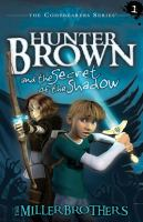 Hunter Brown and the Secret of the Shadow