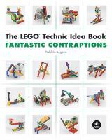 The LEGO Technic Idea Book. Volume 3, Fantastic Contraptions