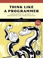 Think Like A Programmer, Python Edition: A Beginner's Guide To Programming And Problem Solving