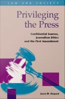 Privileging the Press