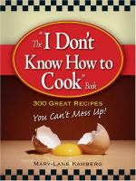 The I Don't Know How to Cook Book