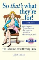 So that's what they're for! : the definitive breastfeeding guide