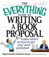 The Everything Guide to Writing A Book Proposal