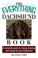 The Everything Dachshund Book