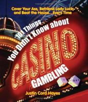 101 Things You Didn't Know About Casino Gambling