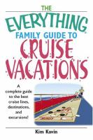 The Everything Family Guide to Cruise Vacations