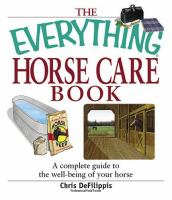 The Everything Horse Care Book