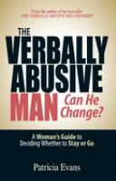 The Verbally Abusive Man--can He Change?