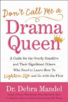Don't Call Me A Drama Queen!