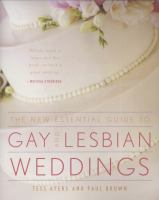 The New Essential Guide to Gay & Lesbian Weddings