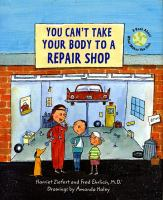 You Can't Take your Body to A Repair Shop