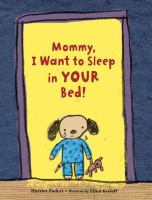 Mommy, I Want to Sleep in your Bed!