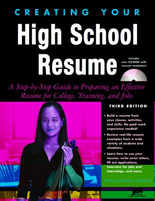 Creating your high school resume : a step-by-step guide to preparing an effective resume for college, training, and jobs