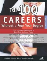 Top 100 careers without a four-year degree : your complete guidebook to good jobs in many fields