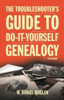 The Troubleshooter's Guide to Do-it-yourself Genealogy