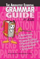 The Absolutely Essential Grammar Guide for Kids
