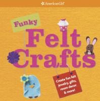 Funky Felt Crafts