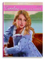 Caroline Takes A Chance