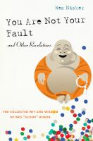 You Are Not your Fault and Other Revelations