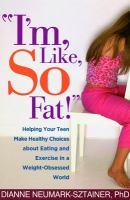 I'm, Like, SO Fat!