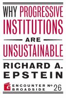 Why Progressive Institutions Are Unsustainable