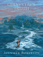 Guinevere's Truth and Other Tales