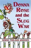 Donna Rose and the Slug War