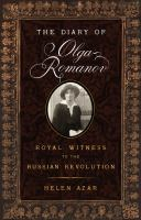 Diary of Olga Romanov: Royal Witness to the Russian Revolution