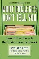 What Colleges Don't Tell You, and Other Parents Don't Want You to Know