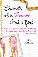 Secrets of A Former Fat Girl