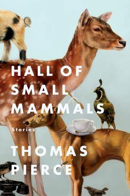 Hall of Small Mammals, by Thomas Pierce