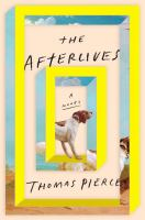 Afterlives : A Novel