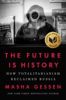 The Future Is History: How Totalitarianism Reclaimed Russia, by Masha Gessen